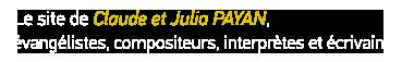 Claude et Julia Payan, évangélistes, compositeurs, interprètes et écrivains.